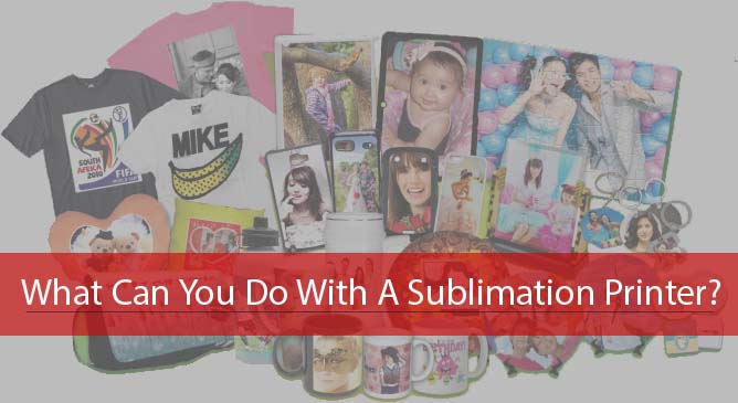 What Can You Do With A Sublimation Printer