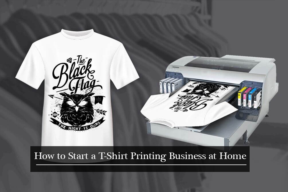 How to Start a T-Shirt Printing Business at Home